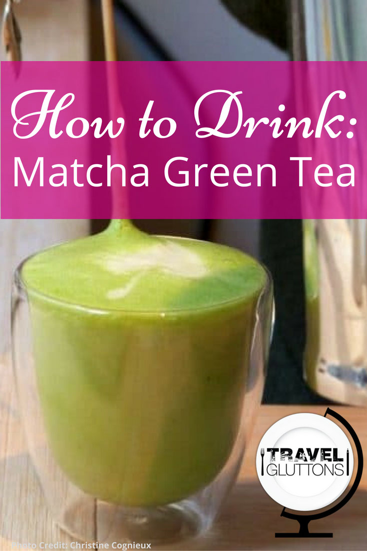 What Is Matcha How To Drink Matcha Green Tea Travel