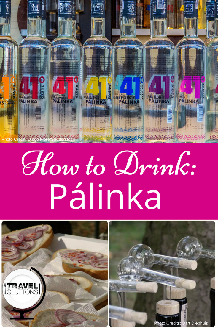 How to Drink: Palinka - Hungarians like to say that pálinka in small amounts is a medicine, in large amounts a remedy - after your first sip you might think otherwise.