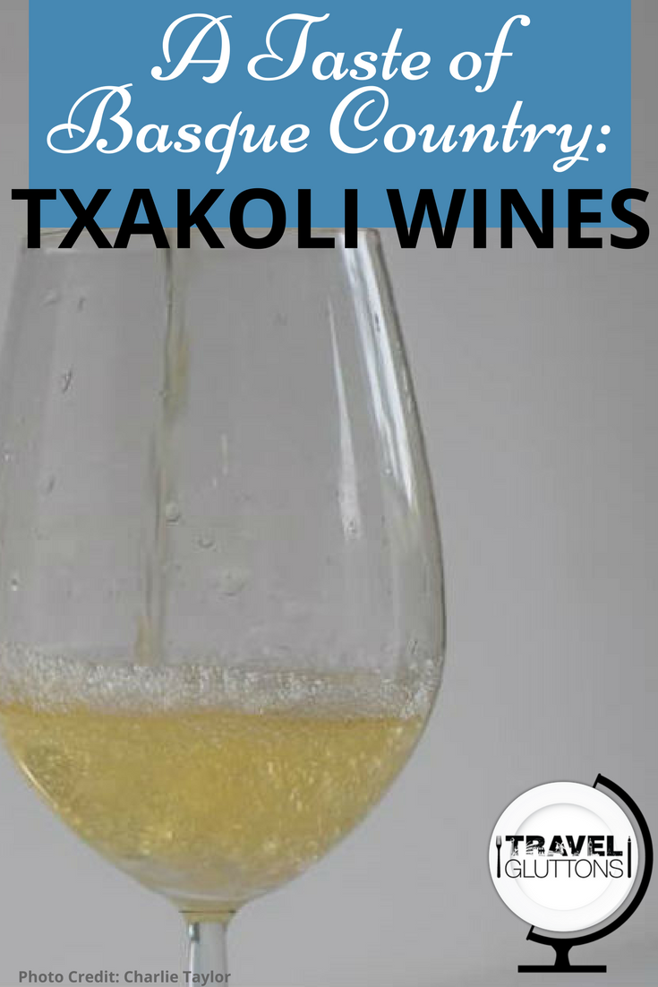 Plan a trip to the Basque Country of Spain, a culinary heaven, birthplace of a world famous fashion designer, and producer of a very special wine, Txakoli.